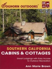 Foghorn Outdoors Southern California Cabins and Cottages