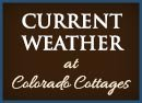 Current Weather at Colorado Cottages