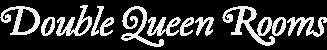 Hearthstone Inn double queen rooms