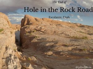 The end of Hole in the Rock Road, Escalante Utah