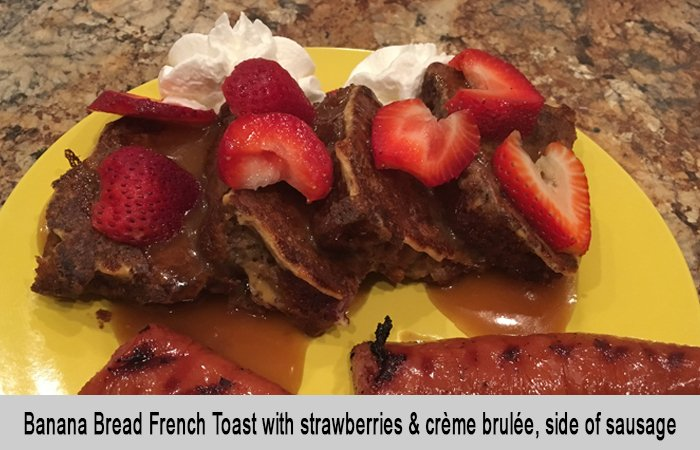 Banana Bread French Toast with Creme Brulee and Strawberries