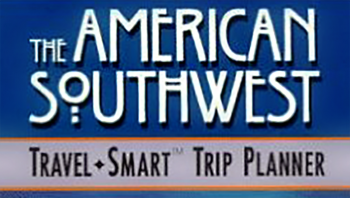 The American Southwest Travel Smart Trip Planner
